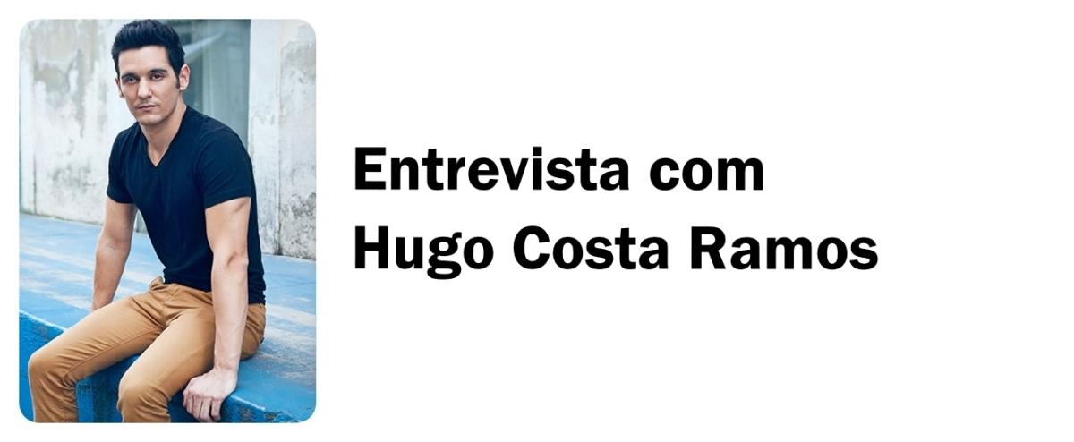 ENTREVISTA COM HUGO COSTA RAMOS!